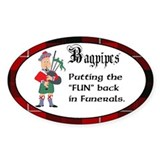 Bagpipes &quot;Fun&quot; in Funeral Oval Decal