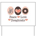Peace Love Doughnuts Donut Yard Sign