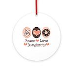 Peace Love Doughnuts Donut Ornament (Round)