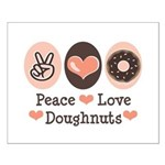 Peace Love Doughnuts Donut Small Poster
