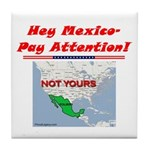 """Listen Up Mexico!"" Tile Coaster"