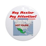 """Listen Up Mexico!"" Ornament (Round)"