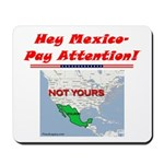 """Listen Up Mexico!"" Mousepad"