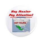 """Listen Up Mexico!"" 3.5"" Button"