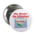 """Listen Up Mexico!"" 2.25"" Button (1"