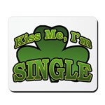 Kiss Me I'm Single Shamrock Mousepad