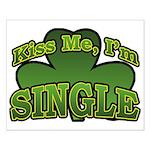 Kiss Me I'm Single Shamrock Small Poster