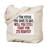 If the fetus is gay - Tote Bag
