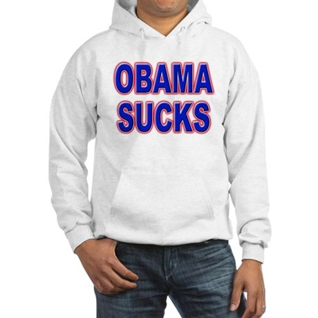 Obama Sucks Hooded Sweatshirt