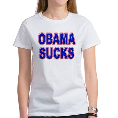 Obama Sucks Women's T-Shirt