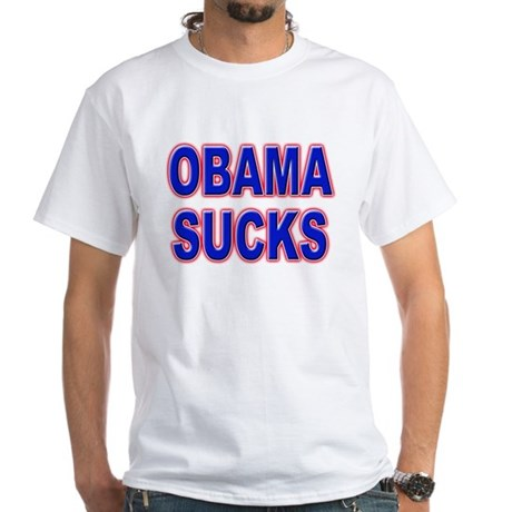 Obama Sucks White T-Shirt