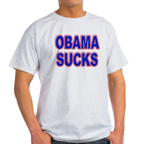 Obama Sucks Light T-Shirt