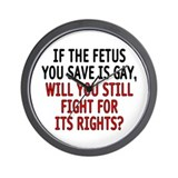 If the fetus is gay - Wall Clock