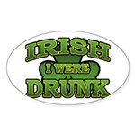 Irish I Were Drunk Shamrock Oval Sticker