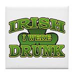 Irish I Were Drunk Shamrock Tile Coaster