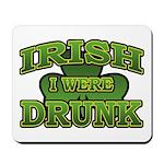 Irish I Were Drunk Shamrock Mousepad