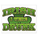 Irish I Were Drunk Shamrock Small Poster