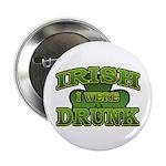 Irish I Were Drunk Shamrock 2.25