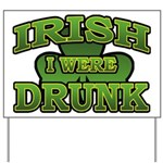 Irish I Were Drunk Shamrock Yard Sign