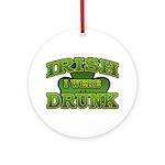 Irish I Were Drunk Shamrock Ornament (Round)