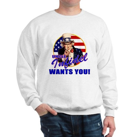 Uncle Infidel Wants You Sweatshirt