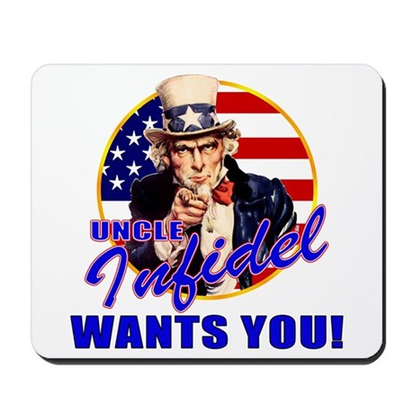 Uncle Infidel Wants You Mousepad