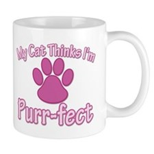 Cat Thinks I'm Purr-fect Mug