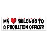 Belongs To A Probation Officer Bumper Bumper Sticker