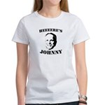 Heeeeere's Johnny Women's T-Shirt