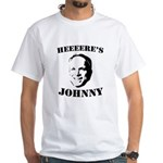 Heeeeere's Johnny White T-Shirt