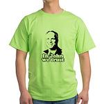 In John we trust Green T-Shirt