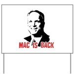 Mac is back Yard Sign