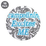 "Trampolining Excites Me 3.5"" Button (10 pack)"