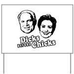 Dicks before Chicks Yard Sign