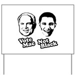 Vote Mac Not Black Yard Sign