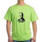 Let's raise McCain Green T-Shirt