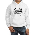 I'm insane for McCain Hooded Sweatshirt