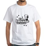 I'm insane for McCain White T-Shirt