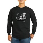 I'm insane for McCain Long Sleeve Dark T-Shirt