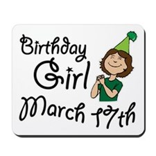 Birthday Girl March 17th Mousepad