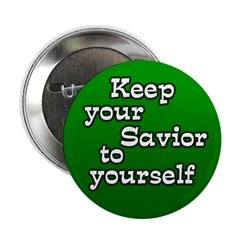 Keep Your Savior Button