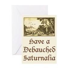 Debauched Saturnalia Greeting Card