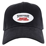 """The World's Greatest Master Craftsman"" Baseball Hat"