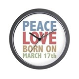 Peace Love Born on March 17th Wall Clock