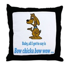 Bow chicka bow wow Throw Pillow