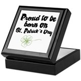 Proud to be Born on St Pats Keepsake Box
