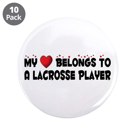 "Belongs To A Lacrosse Player 3.5"" Button (10"