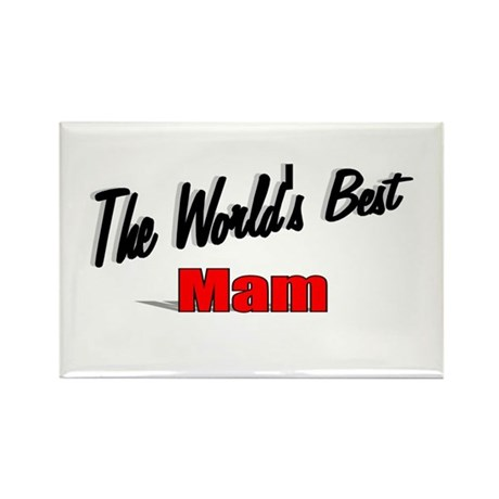 """The World's Best Mam"" Rectangle Magnet"