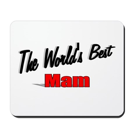 """The World's Best Mam"" Mousepad"