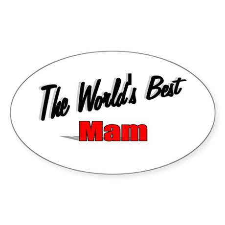 """The World's Best Mam"" Oval Sticker"